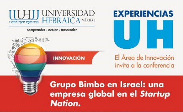 "Universidad Hebraica invita a la conferencia ""Grupo Bimbo en Israel: una empresa global en el Startup Nation"""