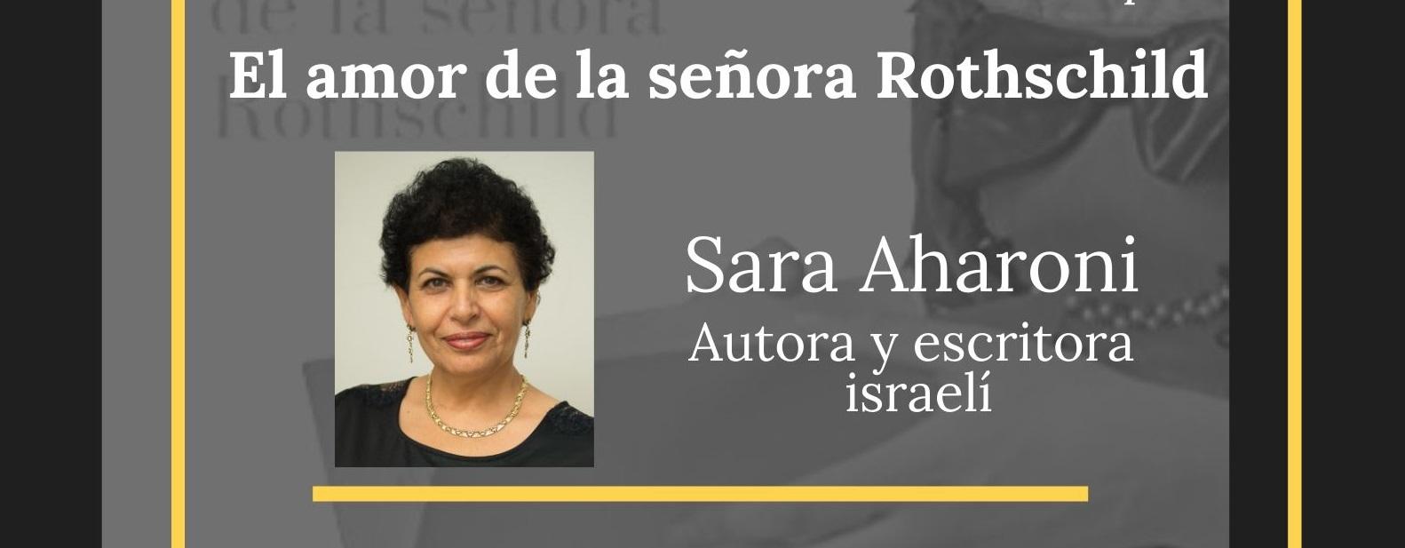 La Escritora Israelí Sara Aharoni Hablará De Su Libro El Amor De La Señora Rothschild Entrevistada Por Silvia Cherem